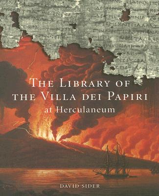The Library of the Villa Dei Papiri at Herculaneum - Sider, David