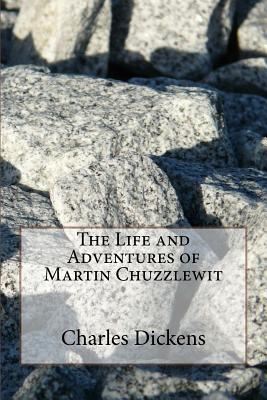 The Life and Adventures of Martin Chuzzlewit - Dickens