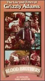 The Life and Times of Grizzly Adams: The Blood Brothers