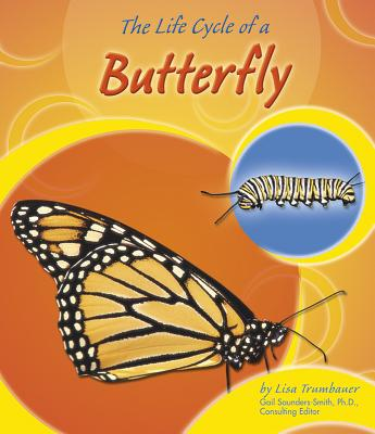 The Life Cycle of a Butterfly - Trumbauer, Lisa