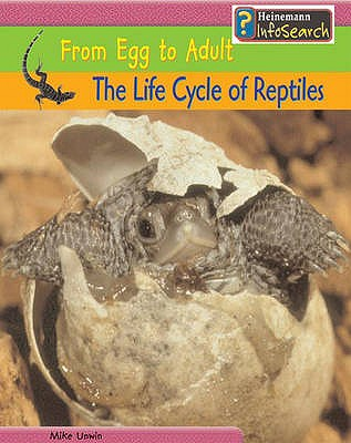The Life Cycle of Reptiles - Unwin, Mike