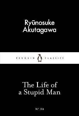 The Life of a Stupid Man - Akutagawa, Ryunosuke