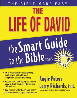 The Life of David - Peters, Angie, Dr., and Richards, Larry, Dr. (Editor)