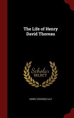The Life of Henry David Thoreau - Salt, Henry Stephens