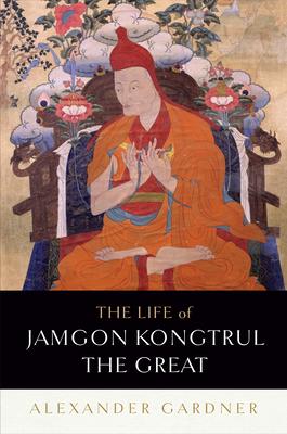 The Life of Jamgon Kongtrul the Great - Gardner, Alexander
