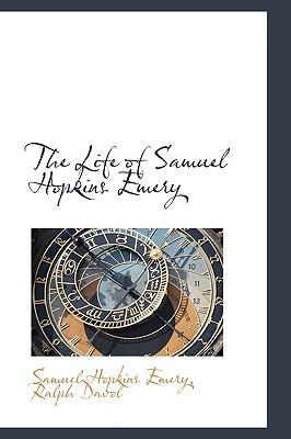 The Life of Samuel Hopkins Emery - Emery, Samuel Hopkins
