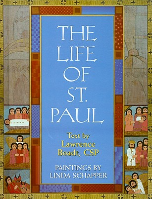 The Life of St. Paul - Boadt, Lawrence, C.S.P. (Text by)