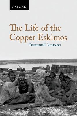 The Life of the Copper Eskimos - Richling, Barnett, and Jenness, Diamond