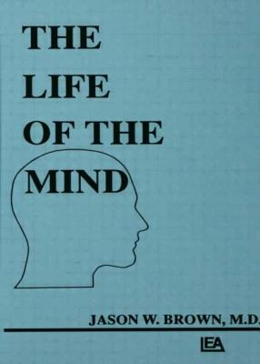 The Life of the Mind - Brown, Jason W