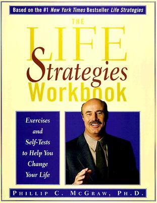 The Life Strategies Workbook - McGraw, Phillip C, Ph.D.