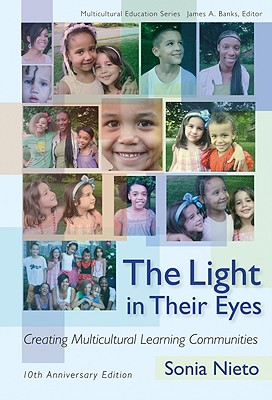The Light in Their Eyes: Creating Multicultural Learning Communities - Nieto, Sonia