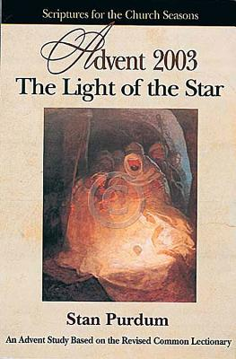 The Light of the Star: Advent: Scriptures for the Church Seasons - Purdum, Stanley