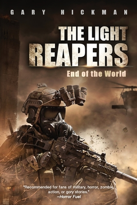 The Light Reapers: End of the World - Hickman, Gary