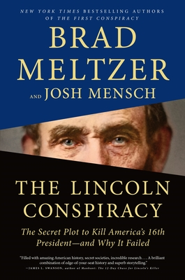 The Lincoln Conspiracy: The Secret Plot to Kill America's 16th President--And Why It Failed - Meltzer, Brad, and Mensch, Josh