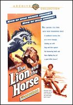 The Lion and the Horse - Louis King