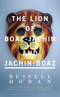 The Lion of Boaz-Jachin and Jachin-Boaz - Hoban, Russell