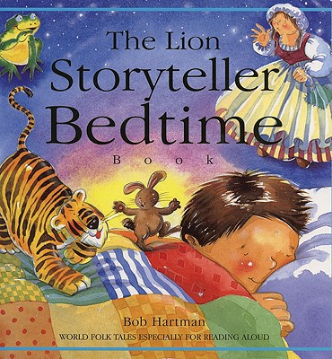 The Lion Storyteller Bedtime Book - Hartman, Bob, and Poole, Susie