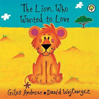 The Lion Who Wanted to Love - Andreae, Giles
