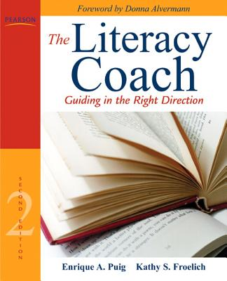The Literacy Coach: Guiding in the Right Direction - Puig, Enrique A, and Froelich, Kathy S