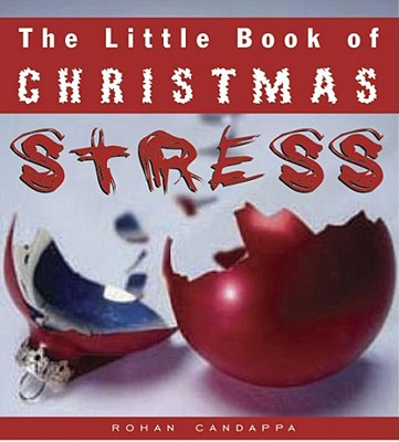 The Little Book of Christmas Stress - Candappa, Rohan