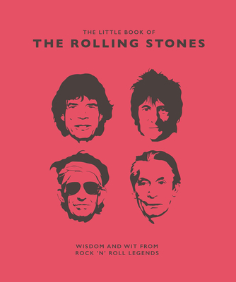 The Little Book of the Rolling Stones: Wisdom and Wit from Rock 'n' Roll Legends - Croft, Malcolm