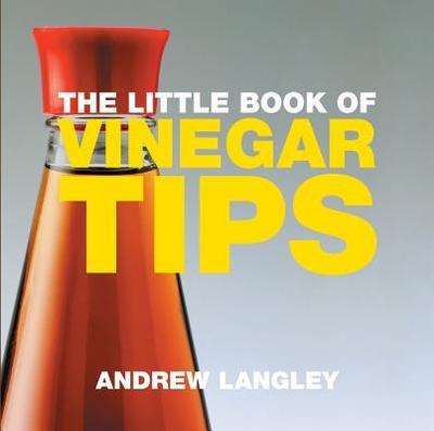 The Little Book of Vinegar Tips - Langley, Andrew