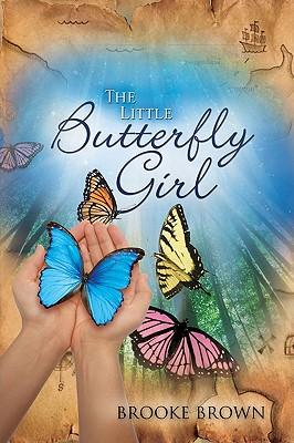 The Little Butterfly Girl - Brown, Brooke