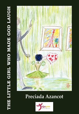 The little girl who made God laugh - Azancot, Preciada, and Editores, Tulga3000 (Editor)