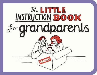 The Little Instruction Book for Grandparents - Freeman, Kate