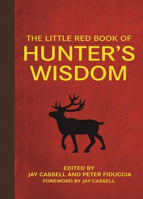 The Little Red Book of Hunter's Wisdom - Cassell, Jay (Editor)