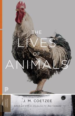 The Lives of Animals - Coetzee, J M, and Gutmann, Amy (Introduction by)