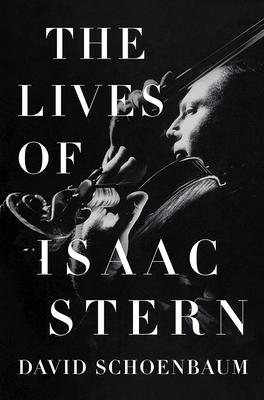 The Lives of Isaac Stern - Schoenbaum, David
