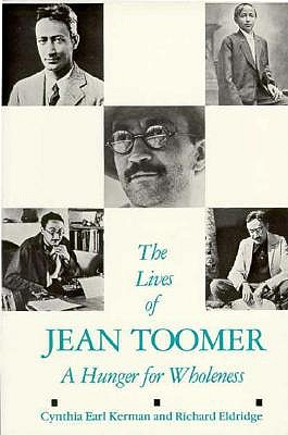 The Lives of Jean Toomer: A Hunger for Wholeness - Kerman, Cynthia Earl, and Eldridge, Richard (Editor)