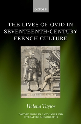 The Lives of Ovid in Seventeenth-Century French Culture - Taylor, Helena