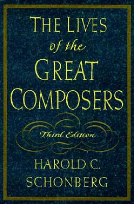 The Lives of the Great Composers - Schonberg, Harold C