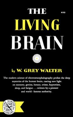 The Living Brain - Walter, W Grey