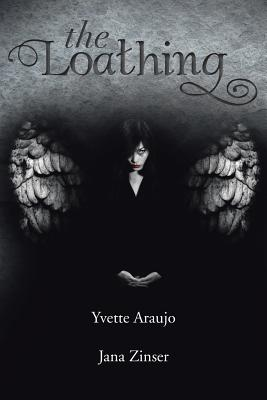 The Loathing - Araujo, Yvette, and Zinser, Jana
