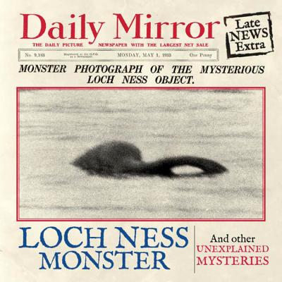 The Loch Ness Monster: And Other Unexplained Mysteries - Derry, J. F.
