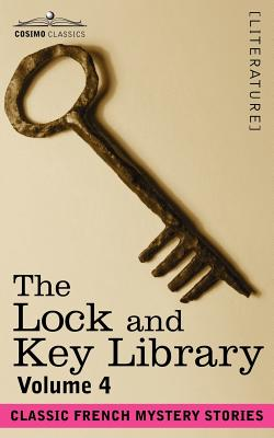 The Lock and Key Library: Classic French Mystery Stories Volume 4 - Hawthorne, Julian (Editor)