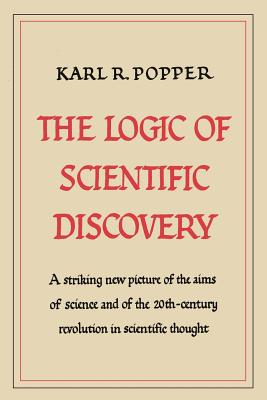 The Logic of Scientific Discovery - Popper, Karl R