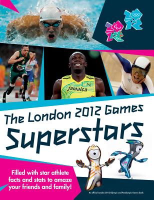 The London 2012 Games Superstars: An Official London 2012 Games Publication - Newsham, Gavin