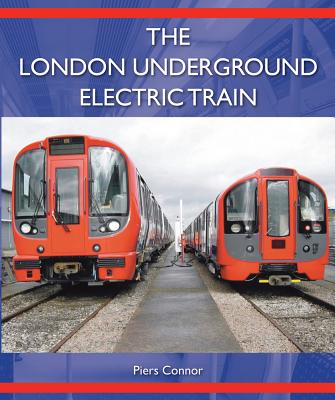 The London Underground Electric Train - Connor, Piers