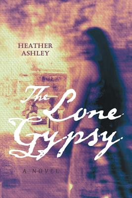 The Lone Gypsy - Ashley, Heather