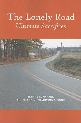 The Lonely Road: Ultimate Sacrifices - Moore, Harry L