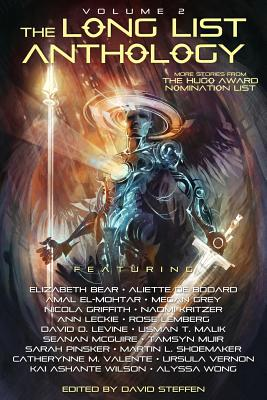 The Long List Anthology Volume 2: More Stories from the Hugo Award Nomination List - Steffen, David (Editor), and Leckie, Ann