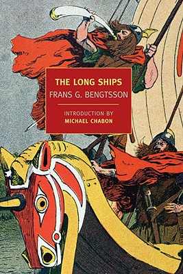 The Long Ships - Bengtsson, Frans Gunnar, and Meyer, Michael, Mr. (Translated by), and Chabon, Michael (Introduction by)