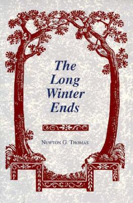 The Long Winter Ends - Thomas, Newton G, and Mulligan, William Hughes, Jr. (Introduction by)