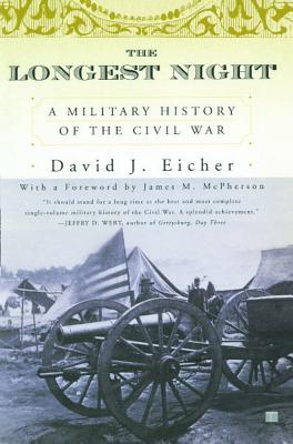 The Longest Night: A Military History of the Civil War - Eicher, David J