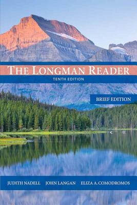The Longman Reader: Brief Edition - Nadell, Judith, and Langan, John, and Comodromos, Eliza A.