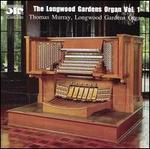 The Longwood Gardens Organ, Volume I